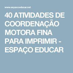 40 Atividades De Coordenacao Motora Fina Para Imprimir