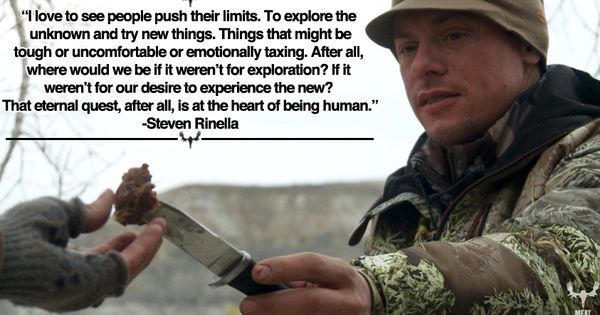 Steven Rinella on first time hunters. #MeatEater | Quotes ...