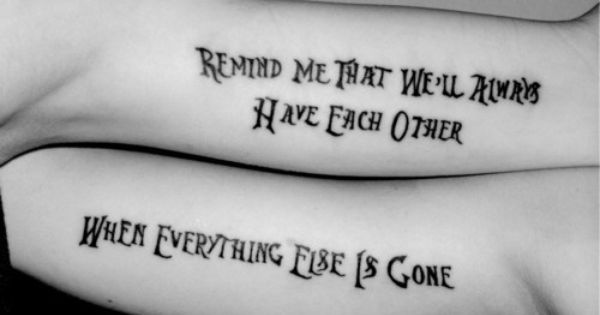 Best friend tattoos! Horrible font, cute quote.