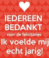 Bedankt Allemaal Voor De Felicitaties Op Fb En Whatsapp Keep Calm And Posters Generat Happy Birthday Pictures Happy Birthday Woman Birthday Wishes For Myself