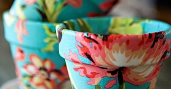 Fabric + Mod Podge = These Beautiful Flower Pots good idea for