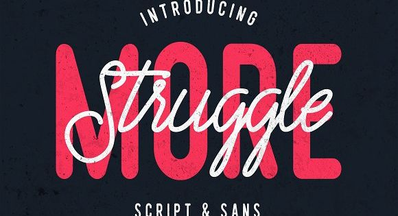 Struggle More – Script & Sans Font, Both typefaces compliment each other very well