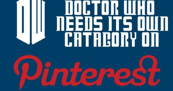 Doctor Who needs its own category on Pinterest ;)