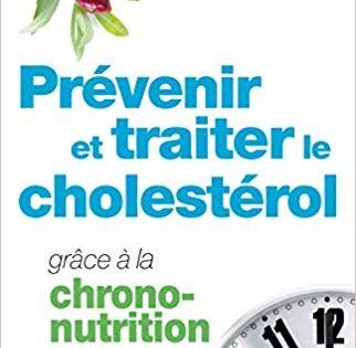 Telecharger Prevenir Et Traiter Le Cholesterol Grace A La Chrono Nutrition Pdf Gratuitement Cholesterol Chrononutrition Nutrition