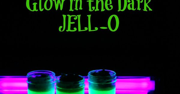 Glow in the Dark JELL-O | Recipe | Glow, Dark and How To Make