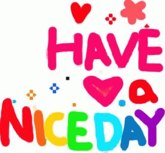 Have Nice Day Good Day Gif Haveniceday Goodday Hearts Discover Share Gifs Good Day Gif Good Morning Quotes Good Morning Gif