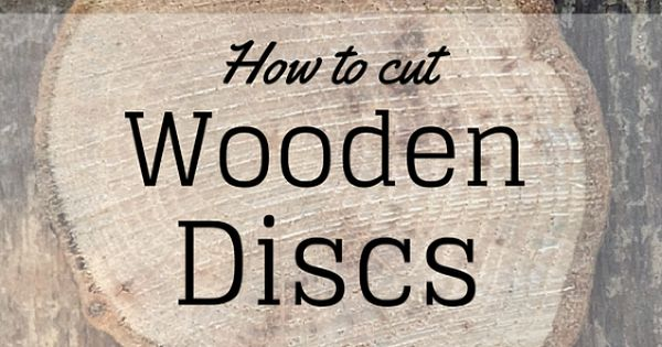 How to cut wooden disc wood slices for How to cut wood slices