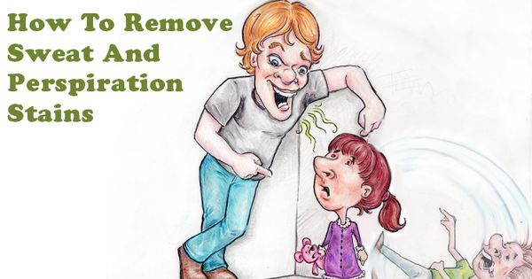 How To Remove Sweat And Perspiration Stains Remove Sweat