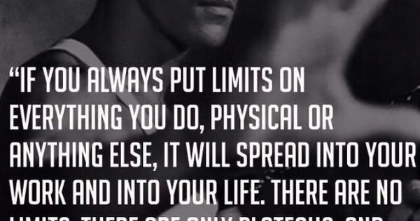Limits are the downfall of most peoples martial arts training, exercise routines,