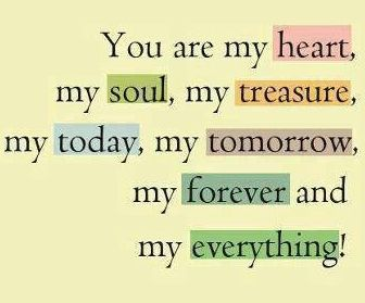 You Are My Heart My Soul My Treasure My Today My Tomorrow My Forever And My Everything My Everything Quotes Inspirational Quotes Quotes