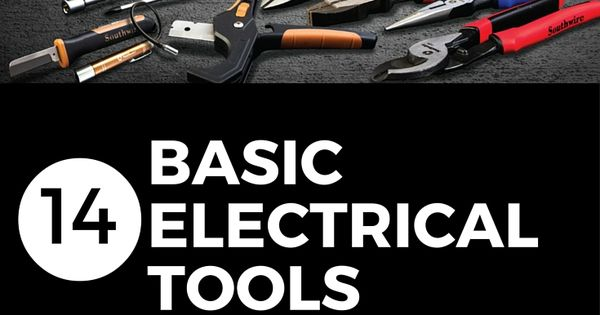 14 Basic Electrical Tools That Every Electrician Needs