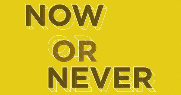 now or never • drew melton for the phraseology project