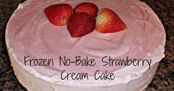 Frozen No-Bake Strawberry Cream Cake | Recipe | Strawberry Cream Cakes ...