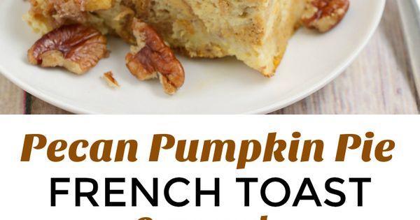 Pecan pumpkin pie, French toast casserole and Pumpkin pies on ...
