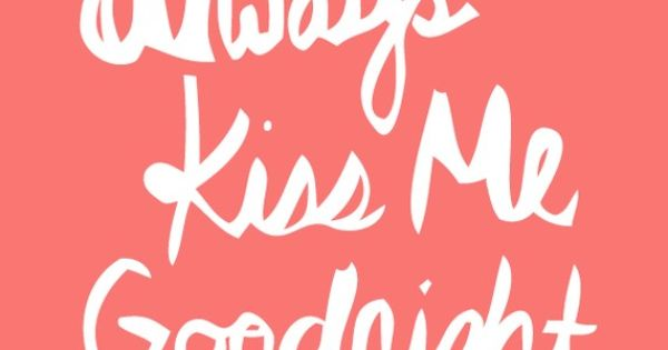 Always Kiss Me Goodnight Art Print by Type Posters - contemporary -