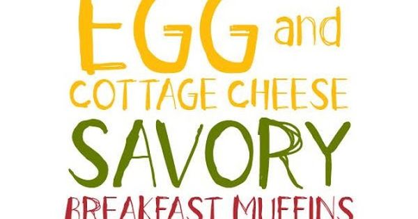 Flourless Egg and Cottage Cheese Savory Breakfast Muffins