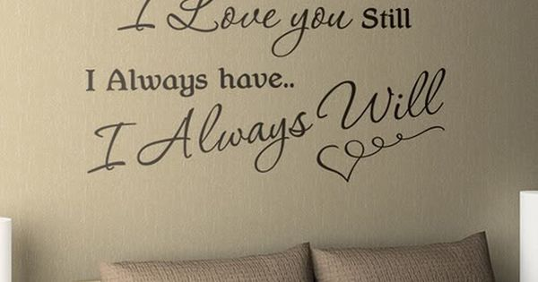 Wall quote for master bedroom (or babies room)