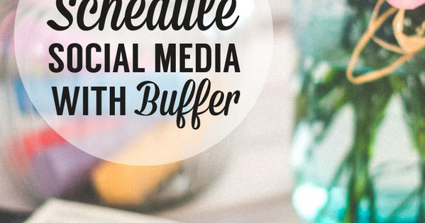 Social Media Tips | Secrets for using Buffer to schedule your social media posts.