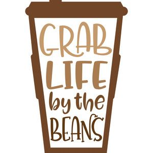 Silhouette Design Store Grab Life By The Beans Coffee Humor Design Store Coffee Pictures