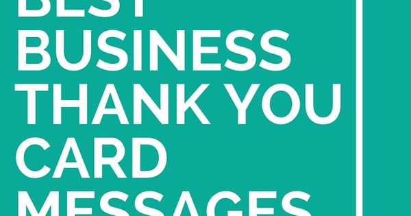 31 Best Business Thank You Card Messages | Messages, Business and 30th