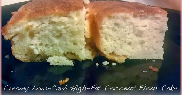 Healthy Low Fat Birthday Cake Recipes: Creamy Low Carb High Fat Coconut Flour Cake