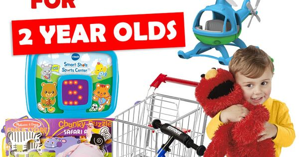 Best Toys And Gifts For 2 Year Olds 2017