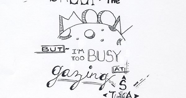 17 Best Too Busy Quotes On Pinterest: I'd Shoot For The Moon, But I'm Too Busy Gazing At Stars
