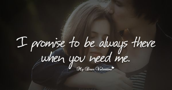 When You Need Me Quotes: I Promise To Be Always There When You Need Me.