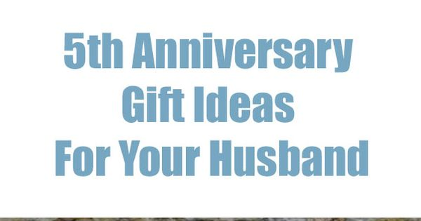 5th Wedding Anniversary Gift For Him: The Best 5th Anniversary Gifts For Your Husband