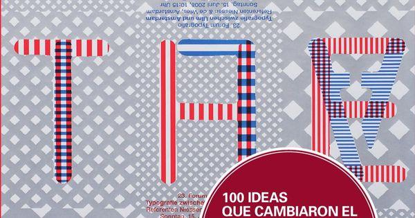 100 Ideas Que Cambiaron El Diseño Gráfico Disenos De Unas Diseño Grafico Tipografía De Diseño Gráfico