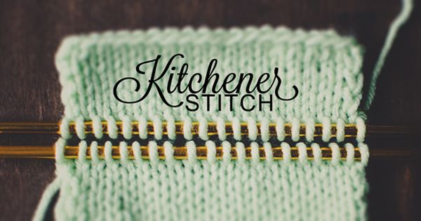 Casting On Extra Stitches In Knitting : Knitting the Kitchener Stitch: How to Graft Invisible Seams Stitch and Tuto...