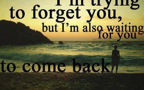 I'm trying to forget you... Quotes Daily Famous Inspiration Friends Life Awesome