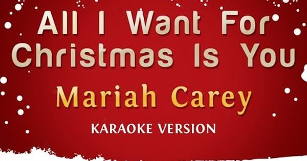 Mariah Carey All I Want For Christmas Is You Karaoke Version Karaoke Songs New Hit Songs Karaoke