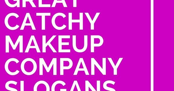 35 great catchy makeup company slogans