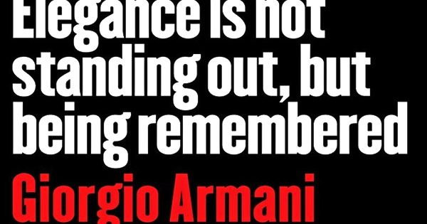 words of wisdom from giorgio armani ♥