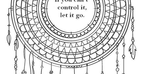 if you can u0026 39 t control it  let it go  color your way to your happy place  adult coloring is great