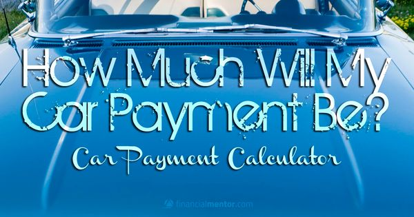 Car Payment Calculator Car loans and Cars - auto payment calculator