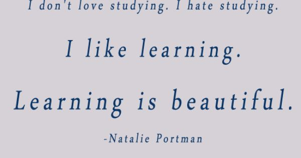 Quote from one of my favorite woman ~Natalie Portman