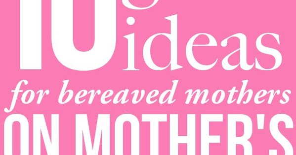 10 Gift Ideas for a Bereaved Mom on Mother's Day | Still