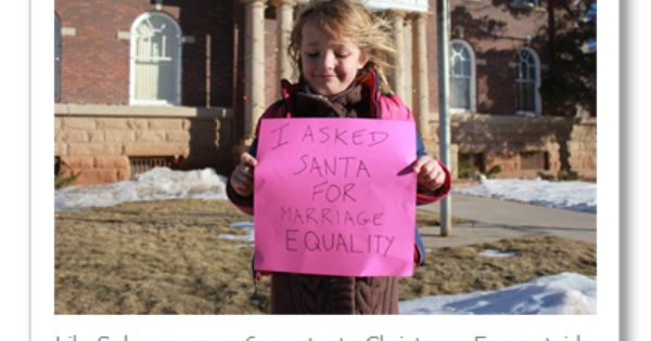 Six Year Old Protester In Utah I Asked Santa For Marriage Equality Marriage Equality San Juan County Utah