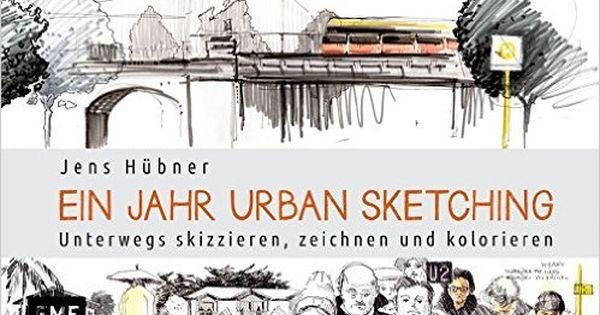 Ein Jahr Urban Sketching Unterwegs Skizzieren Zeichnen Und