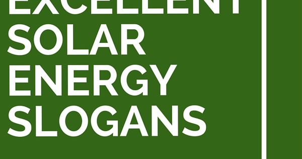 43 Excellent Solar Energy Slogans And Taglines Solar