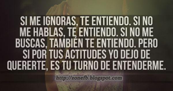 Imagenes Y Frases De Amor Si Me Ignoras Te Entiendo Frases Bonitas Frases Sabias Frases