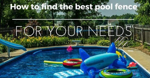Pool Fences Are An Important Part Of Making Your Home Pool Safe And Legal Learn How To Choose The Best Pool Fence For Your Property Pool Fence Cool Pools Pool