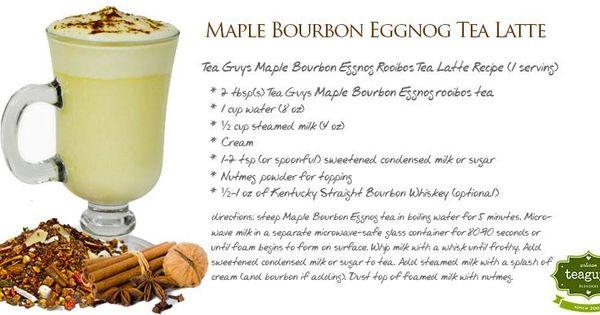Maple Bourbon Eggnog Tea Latte   Yummy recipes   Pinterest   Tea Latte ...