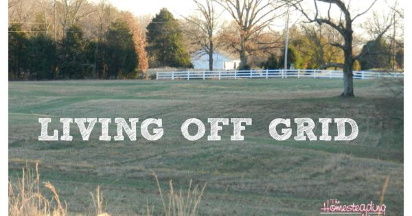 LIVING OFF GRID...how and why one family does it. offgrid homesteadhippy