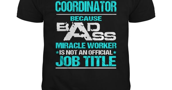 SERVICE COORDINATOR Because BADASS Miracle Worker Isn't An ...