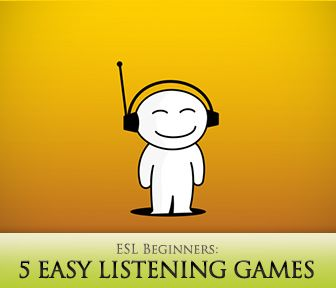 5 Easy Listening Games for ESL Beginners | ELTeachers' stuff