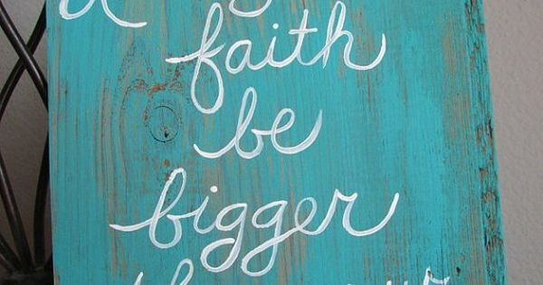 Wood Sayings Sign Reclaimed Wood Barn Wood Let Your Faith be Bigger