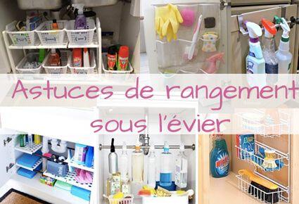 6 Astuces De Rangement Sous L Evier Organisation Maison Rangement Sous Evier Astuce Rangement Rangement Evier